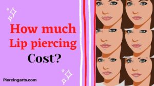 How much does a lip piercing cost