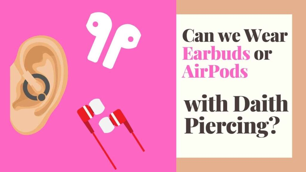 can you wear airpods with a daith piercing