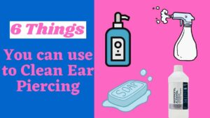 what can i use to clean my ear piercing