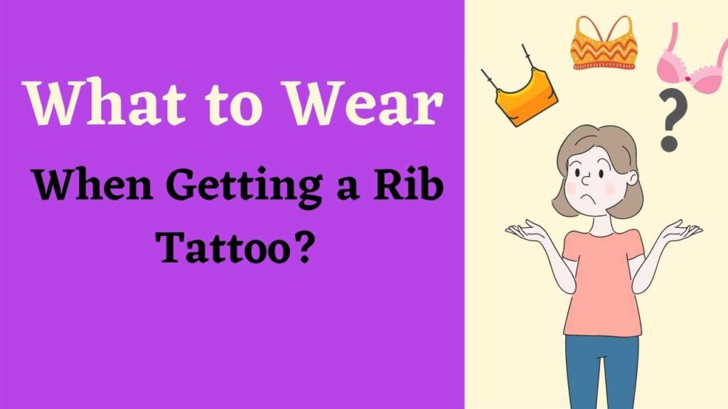 what to wear when getting a rib tattoo